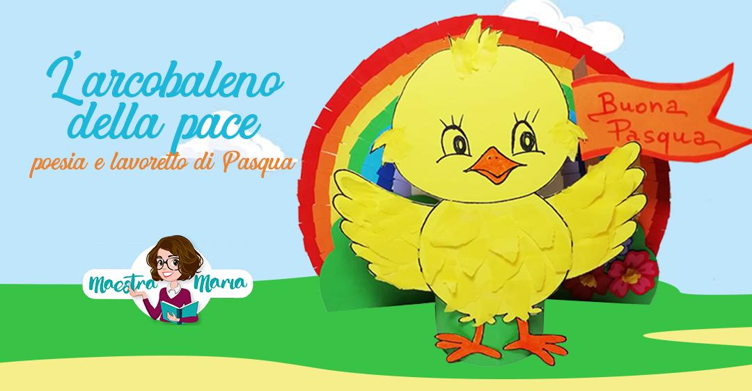 L'arcobaleno della pace: poesia e lavoretto di Pasqua